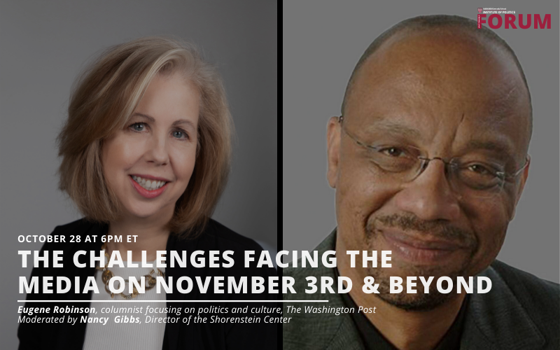 """Headshots of Nancy Gibbs and Eugene Robinson. """"The Challenges Facing the Media on November 3rd and Beyond"""" will take place on October 28th at 6pm ET."""